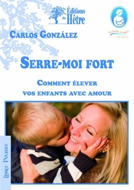 gonzales-serre-moi_fort_comment_elever_vos_enfants_avec_amour